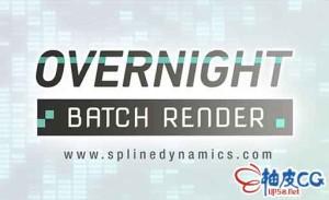 3DS Max 2015-2021批量渲染插件 Overnight Batch Render v1.04 for 3DSMAX